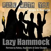 Rise With You by Lazy Hammock