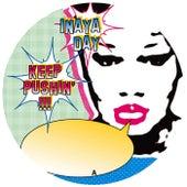 Keep Pushin 2004 by Inaya Day