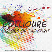 Colors of the Spirit by Collioure