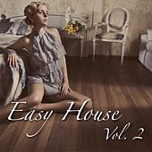 Easy House, Vol. 2 by Various Artists