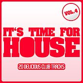 It's Time for House - Vol. 4 by Various Artists