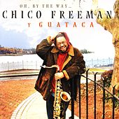 Oh, by the Way by Chico Freeman