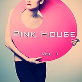 Pink House, Vol. 1 by Various Artists