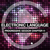 Electronic Language - Progressive Session Chapter 11 by Various Artists
