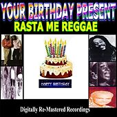 Your Birthday Present - Rasta Me Reggae by Various Artists