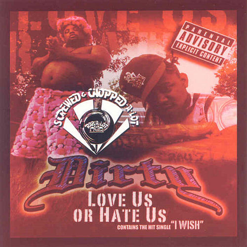 Love Us or Hate Us (Screwed) by Dirty