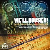We'll House U! - Tech House & House Edition, Vol. 8 by Various Artists