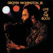 Live At The Bijou by Grover Washington, Jr.