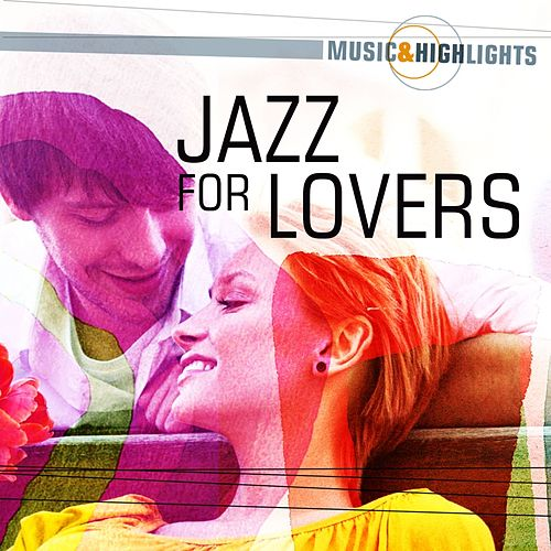 Music & Highlights: Jazz for Lovers by Various Artists