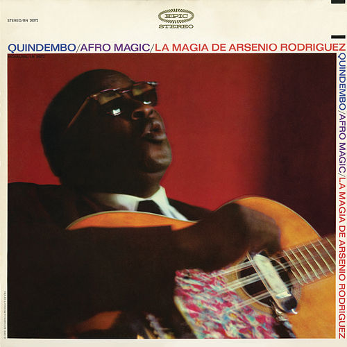 Quindembo - Afro Magic - La Magia de Arsenio Rodriguez by Arsenio Rodriguez