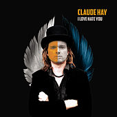 I Love Hate You by Claude Hay