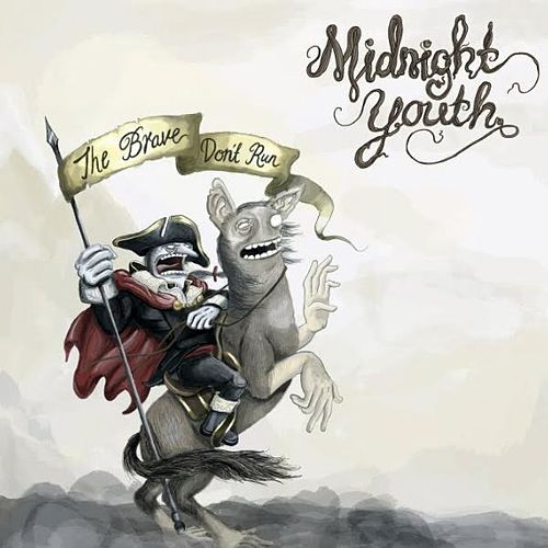 The Brave Don't Run by Midnight Youth