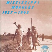 Mississippi Moaners (1927-1942) by Various Artists