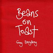 Giving Everything by Beans On Toast