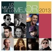 Lo Mejor de Lo Mejor - 2013 by Various Artists