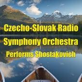 Czecho-Slovak Radio Symphony Orchestra Performs Shostakovich by Czecho-Slovak Radio Symphony Orchestra