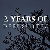 2 Years of Deep Subtec by Various Artists