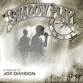 A Tribute to Joy Division - Shadowplay by Various Artists