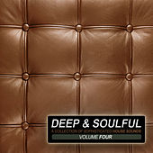 Deep & Soulful, Vol. 4 - A Collection of Sophisticated House Sounds by Various Artists