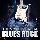 The Most Essential Blues Rock von Various Artists