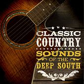 Classic Country - Sounds of the Deep South by Various Artists