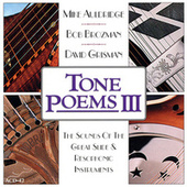 Tone Poems 3: Sounds of the Great Slide & Resophonic Instruments by David Grisman