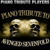 Piano Tribute to Avenged Sevenfold by Piano Tribute Players