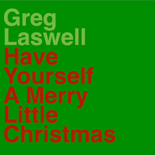 Have Yourself A Merry Little Christmas by Greg Laswell