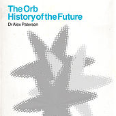 The Orb - History Of The Future by The Orb