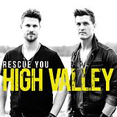 Rescue You by High Valley