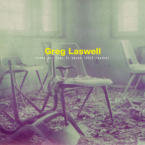 Comes And Goes In Waves by Greg Laswell