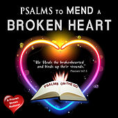 Psalms to Mend a Broken Heart by David & The High Spirit