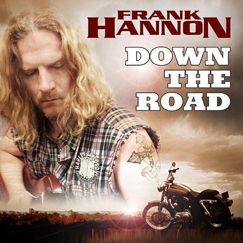 Down the Road by Frank Hannon