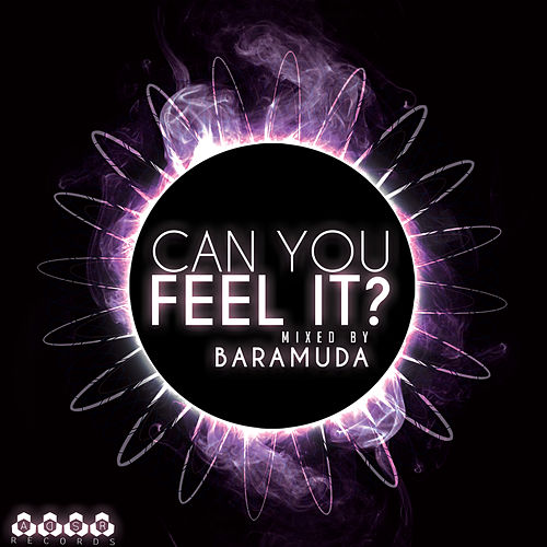 Can You Feel It? Mixed By Baramuda (Incl. 3 Non Stop DJ Mixes By Baramuda) by Various Artists