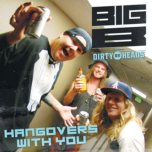 Hangovers with You by The Dirty Heads