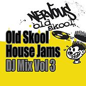 Old Skool House Jams - DJ Mix Vol 3 by Various Artists