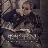 Viajero Frecuente - Destino México by Ricardo Montaner