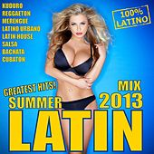 Latin Summer Mix 2013 (Greatest Hits) (Kuduro, Reggaeton, Merengue, Salsa, Bachata, Mambo, Latino Urbano, Latin Workout) by Various Artists