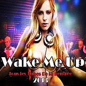 Wake Me Up (Tous les tubes de la rentrée 2013) by Various Artists