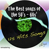 The Best Songs of the 50's - 60s' (125 Hits Songs - Remastering) von Various Artists