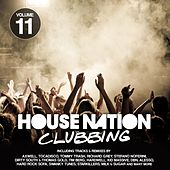 House Nation Clubbing, Vol. 11 by Various Artists