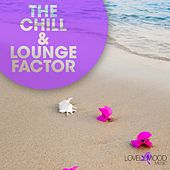 The Chill & Lounge Factor by Various Artists