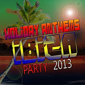 Holiday Antherns (Ibiza Party 2013) by Various Artists