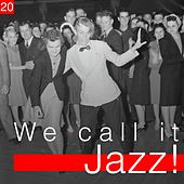 We Call It Jazz!, Vol. 20 von Various Artists