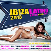 Ibiza Latino 2013 - Latin Club Hits (Kuduro, Reggaeton, Latin House, Merengue, Salsa, Bachata, Mambo) by Various Artists