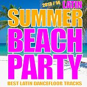 Latin Summer Beach Party 2013/2014 (Kuduro, Salsa, Bachata, Latin House, Mambo, Merengue) by Various Artists