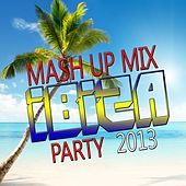 Mash Up Mix (Ibiza Party 2013) by Various Artists
