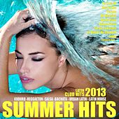 Summer Hits 2013 - Latin Club Hits (Kuduro, Reggaeton, Merengue, Salsa, Bachata, Latin House) by Various Artists