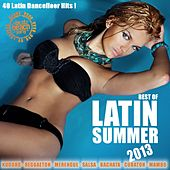 Best Of Latin Summer 2013 (Kuduro, Reggaeton, Merengue, Mambo, Latin Club Hits, Salsa, Bachata, Cubaton) by Various Artists