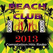 Beach Club 2013 (Compilation Hits Radio) by Various Artists